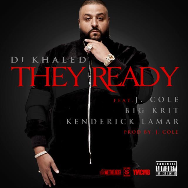 DJ Khaled featuring J. Cole, Big K.R.I.T. & Kendrick Lamar - They Ready