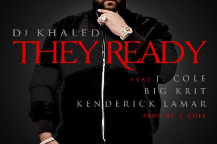 DJ Khaled featuring J. Cole, Big K.R.I.T. & Kendrick Lamar - They Ready
