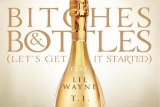 DJ Khaled featuring Lil Wayne, T.I. & Future - Bitches & Bottles (Let's Get It Started)