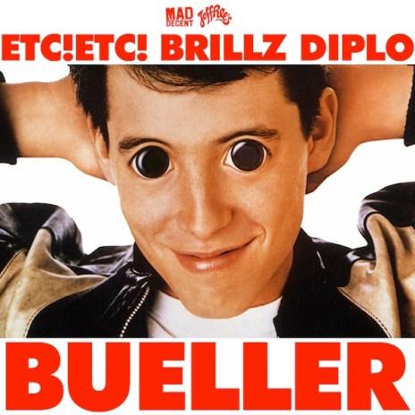 ETC!ETC! x Brillz x Diplo featuring Chuck Inglish - Bueller
