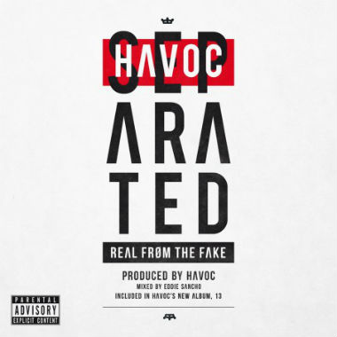 Havoc - Separated (Real From The Fake)