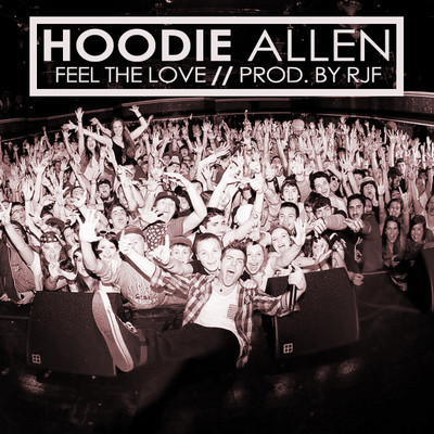 Hoodie Allen – Feel The Love (Lyric Video)