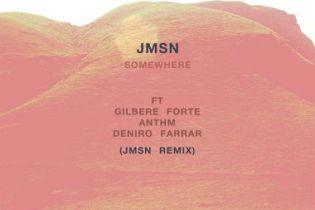 JMSN featuring Gilbere Forte, ANTHM & Deniro Farrar - Somewhere  (JMSN Remix)