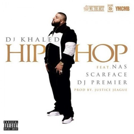 DJ Khaled featuring Nas, Scarface & DJ Premier - Hip Hop (Produced by J.U.S.T.I.C.E. League)