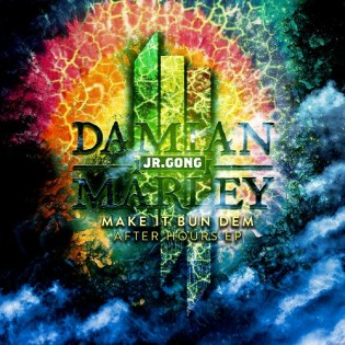 "Skrillex & Damian ""Jr. Gong"" Marley - Make It Bun Dem After Hours (EP)"
