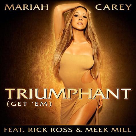 Mariah Carey featuring Rick Ross & Meek Mill - Triumphant (Get 'Em)