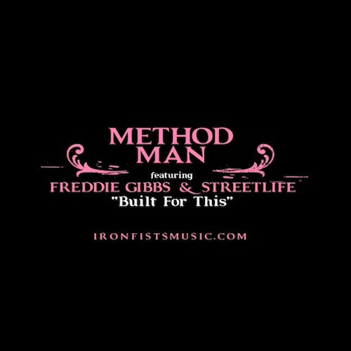Method Man featuring Freddie Gibbs & Streetlife - Built For This