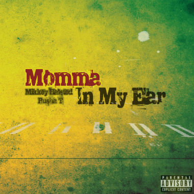Mikkey Halsted featuring Pusha T - Momma In My Ear