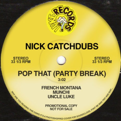 Nick Catchdubs - Pop That (Party Break) (French Montana x Munchi x Uncle Luke)
