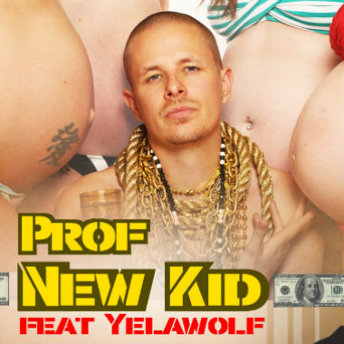 Prof featuring Yelawolf - New Kid