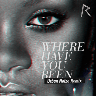 Rihanna - Where Have You Been (Urban Noize Remix)