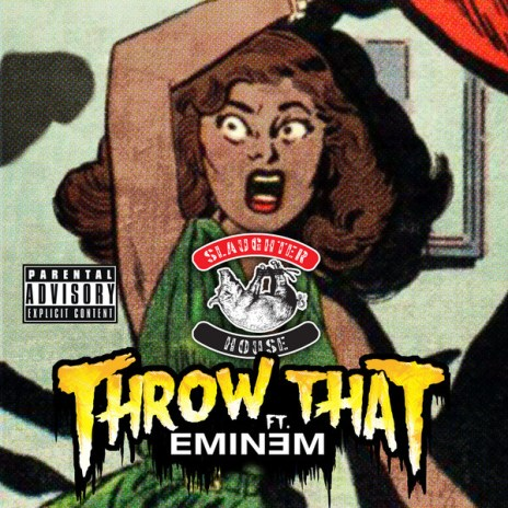 Slaughterhouse featuring Eminem - Throw That