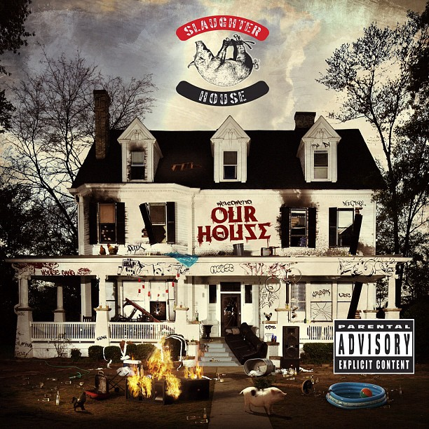 Slaughterhouse – welcome to : OUR HOUSE (Album Cover & Track List)
