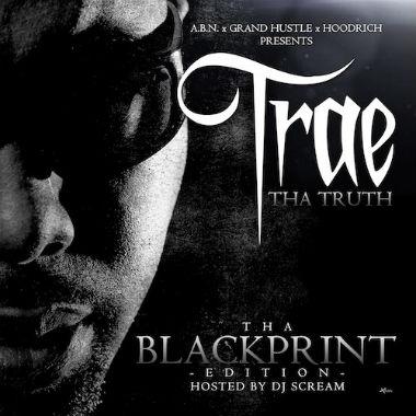 Trae Tha Truth - Tha Blackprint (Mixtape)