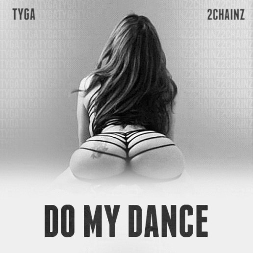 Tyga featuring 2 Chainz - Do My Dance