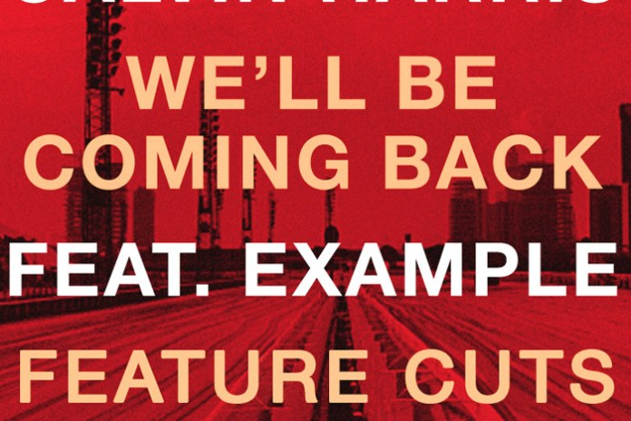 Calvin Harris featuring Example - We'll Be Coming Back (Feature Cuts Remix)