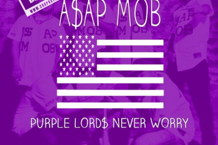 HYPETRAK Premiere: A$AP Mob - Purple Lord$ Never Worry (Mixtape)