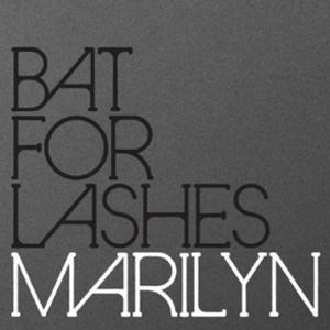 Bat for Lashes - Marilyn
