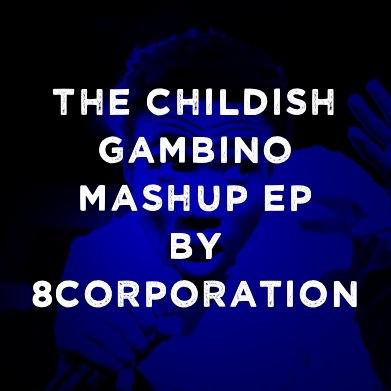 8corp - The Childish Gambino Mashup EP