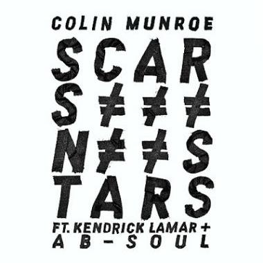 Colin Munroe featuring Kendrick Lamar & Ab-Soul - Scars N Stars
