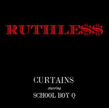 CurT@!n$ featuring ScHoolboy Q - Ruthle$$