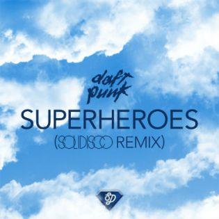 Daft Punk - Superheroes (Solidisco Remix)