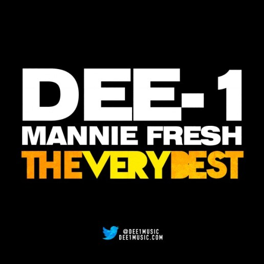 Dee-1 featuring Mannie Fresh & Yasiin Bey - The Very Best