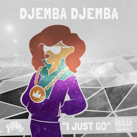 Djemba Djemba - I Just Go (EP)