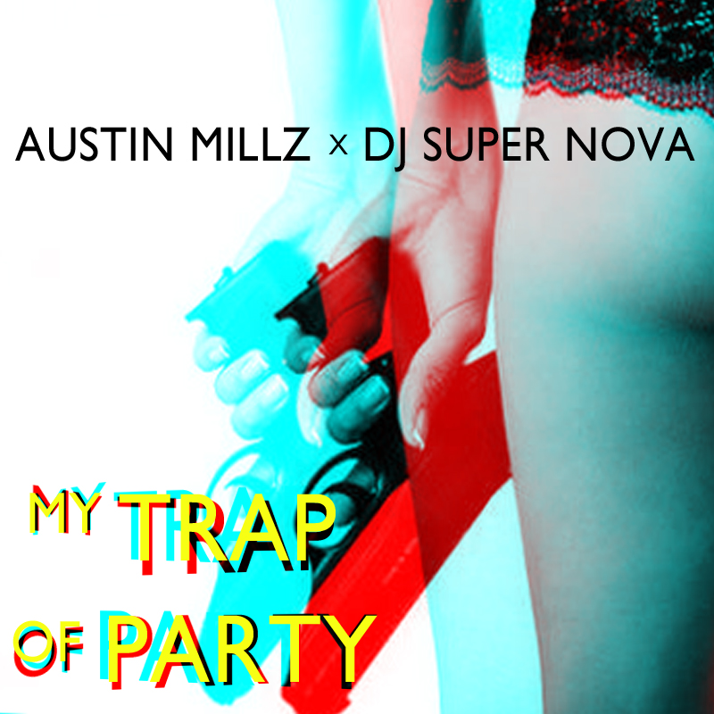 Dom Kennedy - My Trap of Party (Austin Millz x DJ Super Nova Remix)