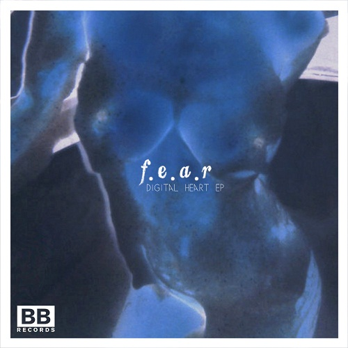 F.E.A.R - Digital Heart (EP)