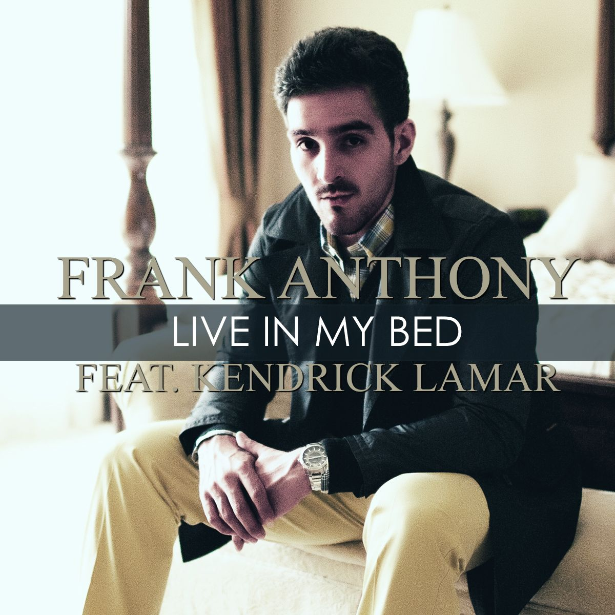 Frank Anthony featuring Kendrick Lamar – Live In My Bed