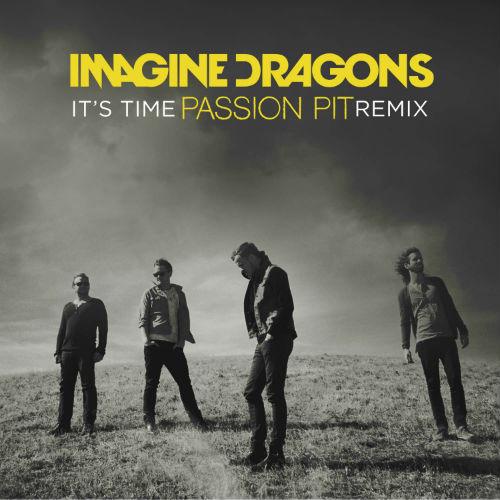Imagine Dragons - It's Time (Passion Pit Remix)