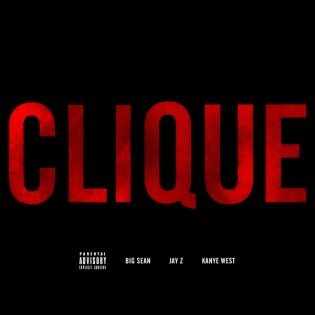 Kanye West featuring Jay-Z & Big Sean - Clique (Artwork)