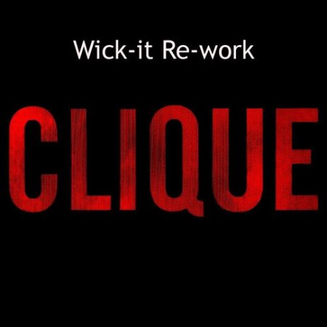 Kanye West featuring Jay-Z - Clique (Wick-it Re-work)