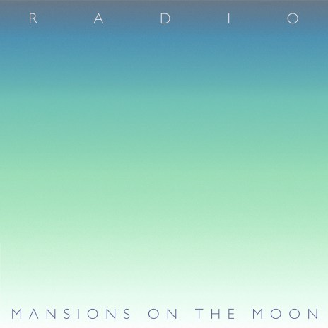 Mansions on the Moon - Radio