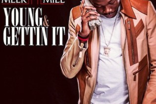 Meek Mill featuring Kirko Bangz - Young & Gettin It