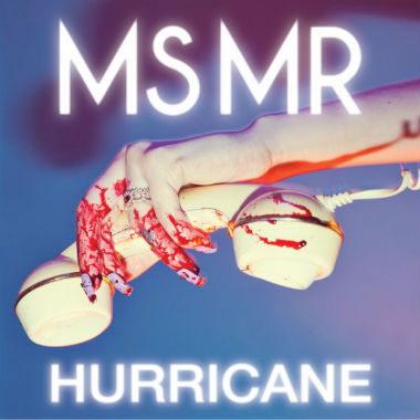 MS MR - Hurricane (Twin Shadow Remix)