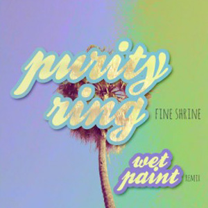Purity Ring - Fireshrines (Wet Paint Remix)