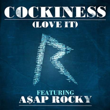 Rihanna featuring A$AP Rocky - Cockiness (Love It) (Remix)