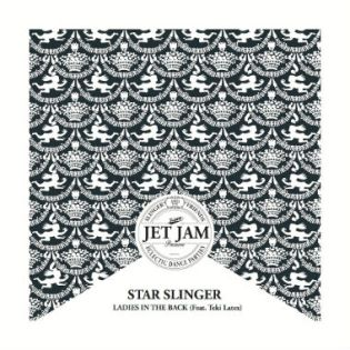 Star Slinger featuring Teki Latex - Ladies In The Back