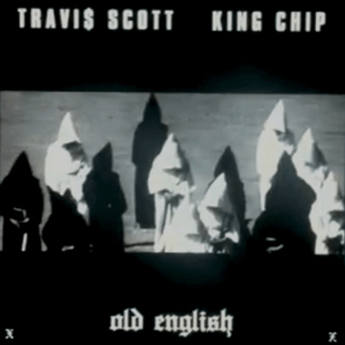 Travi$ Scott featuring King Chip - Old English