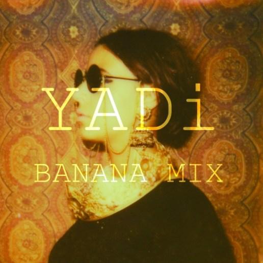 YADi - Banana (Mixtape)