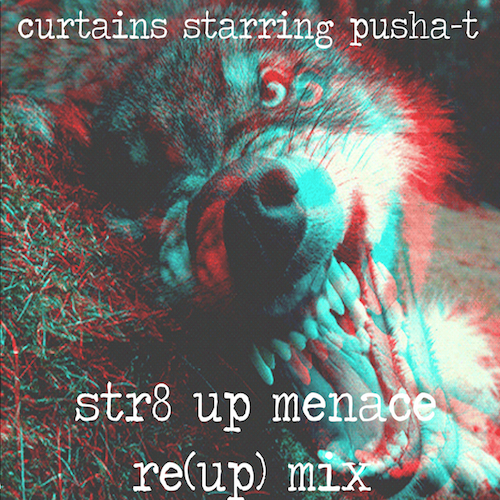 HYPETRAK Premiere: CurT@!N$ starring Pusha T - Str8 Up Menace Re-(Up) Remix