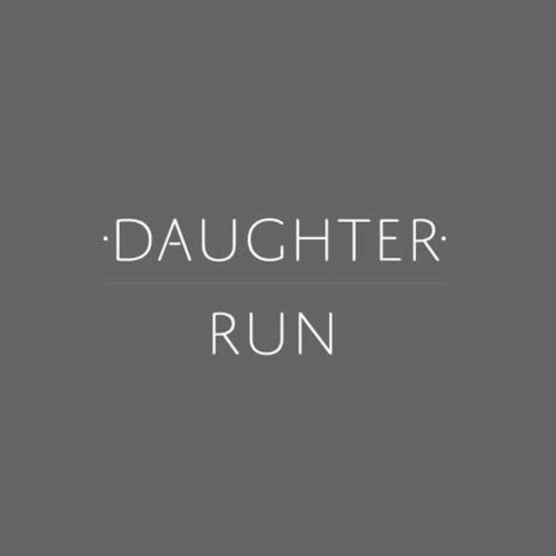 Daughter - Run