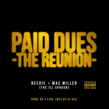 Beedie & Mac Miller (The Ill Spoken) - Paid Dues (The Reunion)