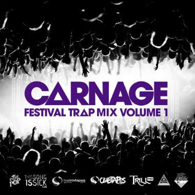 DJ Carnage - Carnage Festival Trap Mix Vol.1