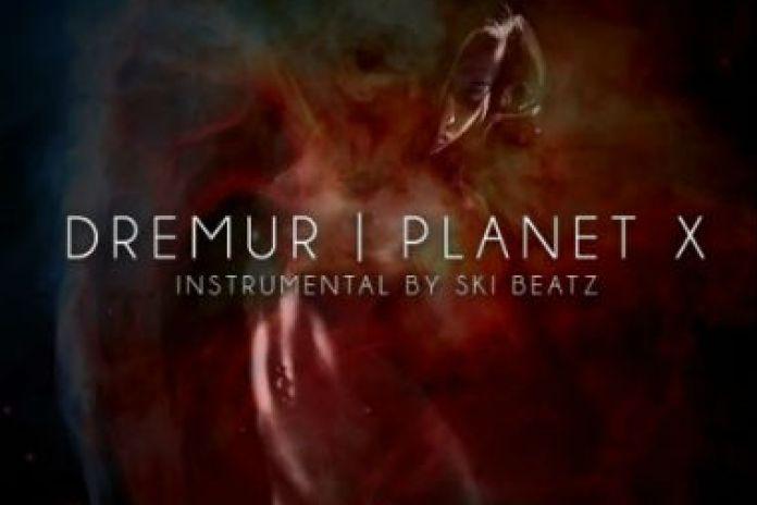 Dremur - Planet X (Produced by Ski Beatz)