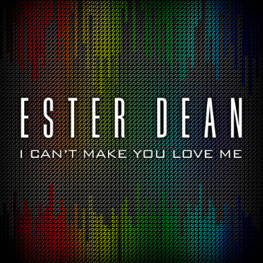 Ester Dean - I Can't Make You Love Me