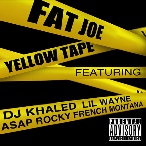 Fat Joe featuring Lil Wayne, A$AP Rocky & French Montana - Yellow Tape