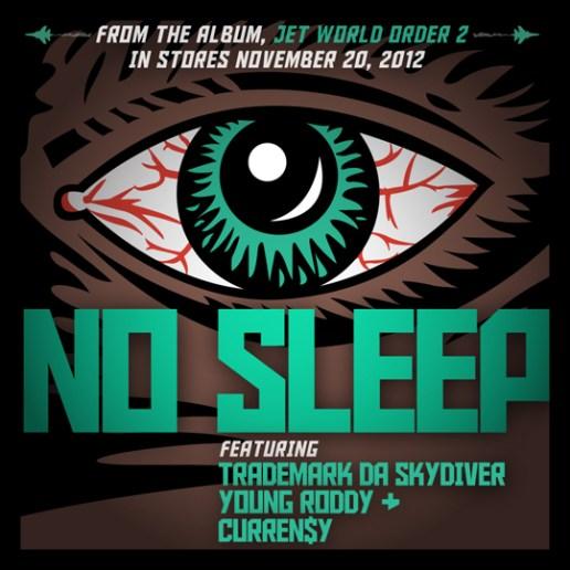 Jet Life (Trademark Da Skydiver, Young Roddy & Curren$y) - No Sleep